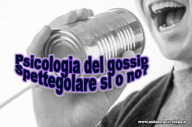 spettegolare http://www.milano-psicologa.it/psicologia-del-gossip-spettegolare-si-o-no.html
