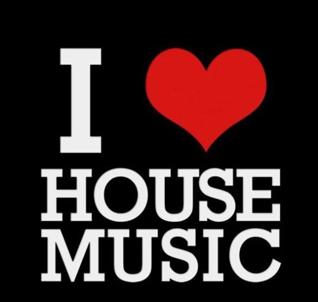 house music. Always and forever
