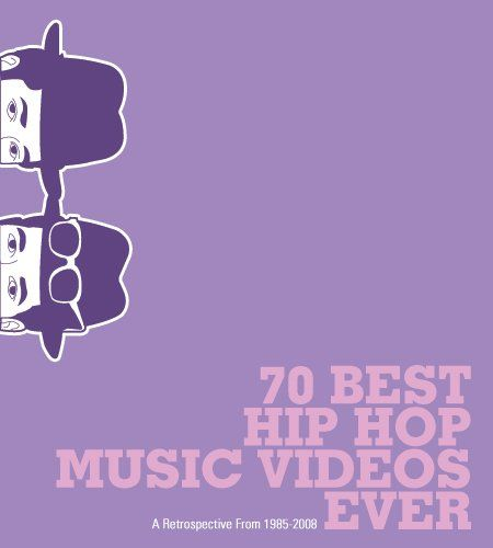 The 70 Best Hip Hop Music Videos Ever: A Retrospective from 1985-2008