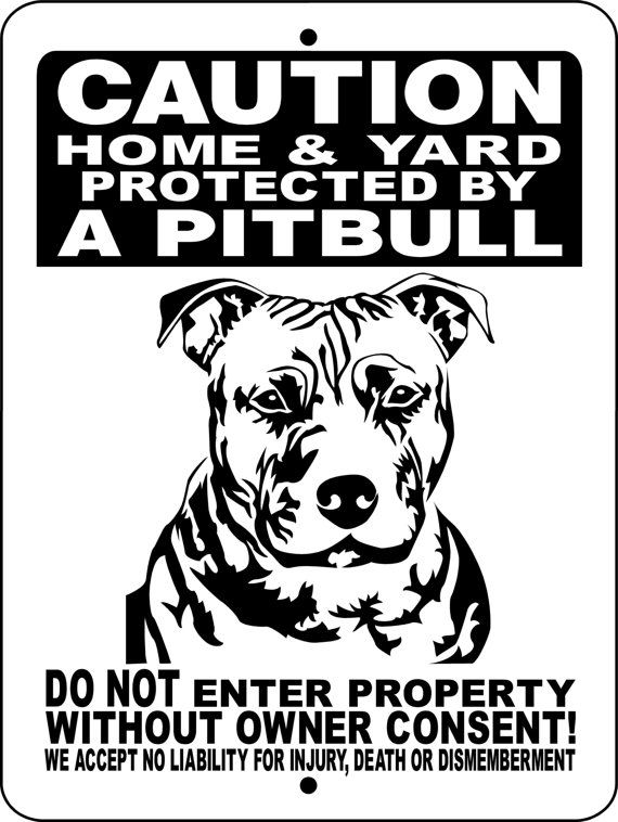 Hey, I found this really awesome Etsy listing at http://www.etsy.com/listing/119915182/pitbull-dog-sign-9x12-aluminum-2496pb