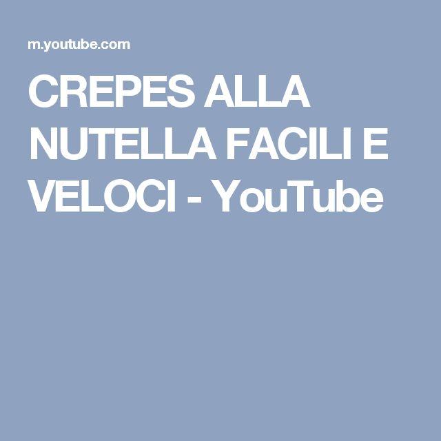 CREPES ALLA NUTELLA FACILI E VELOCI - YouTube