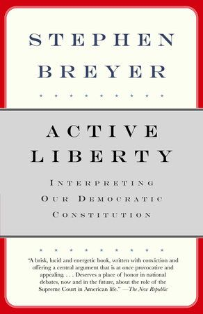 Active Liberty by Stephen Breyer | PenguinRandomHouse.com    Amazing book I had to share from Penguin Random House