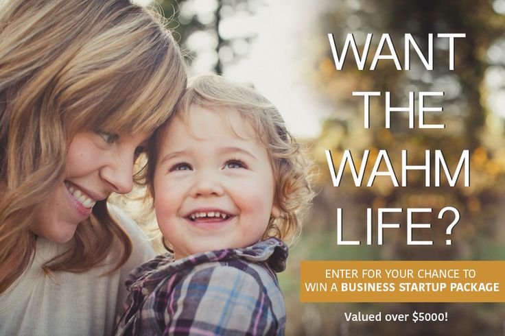 Competition open to Australian Based Mums - WIN >> The Ultimate WAHM Business StartUp Prize Package