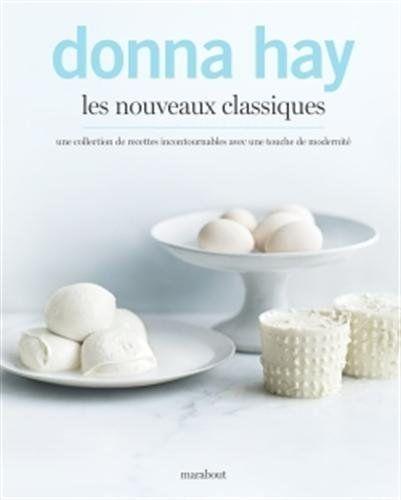 Les nouveaux classiques de Donna Hay
