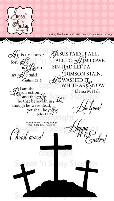 Sweet 'n Sassy Stamps - Jesus Paid It All Clear Stamp Set, $15.00 (http://www.sweetnsassystamps.com/jesus-paid-it-all-clear-stamp-set/)