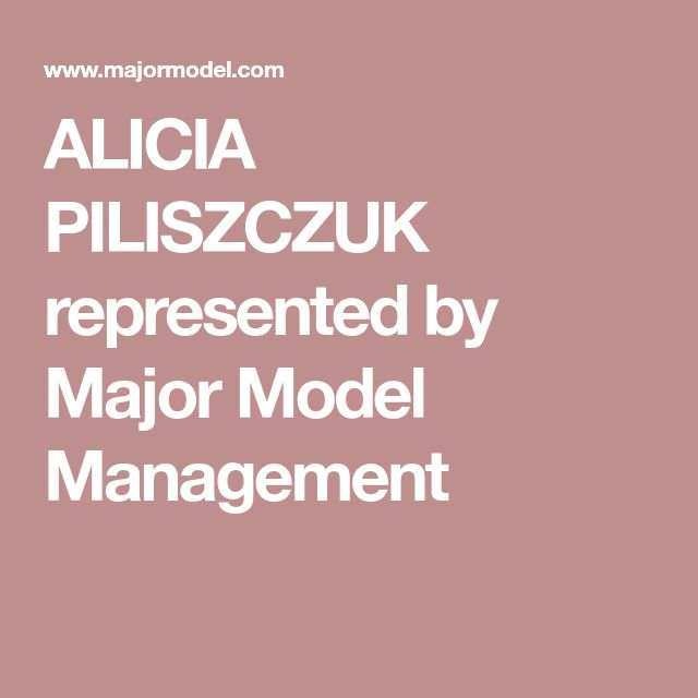 ALICIA PILISZCZUK  represented by Major Model Management