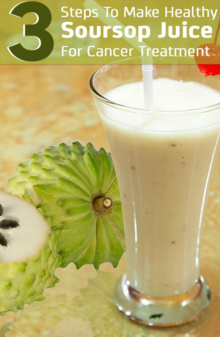 3 Steps To Make Healthy Soursop Juice For Cancer Treatment ( make sure this doesn't interact with any medications)