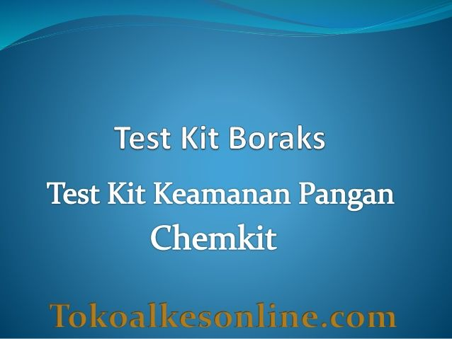 Test kit boraks chemkit by Syamsul Reza via slideshare