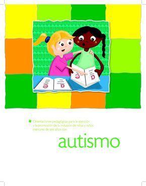 autismo Orientaciones pedagógicas para la atención y la promoción de la inclusión de niñas y niños menores de seis años con