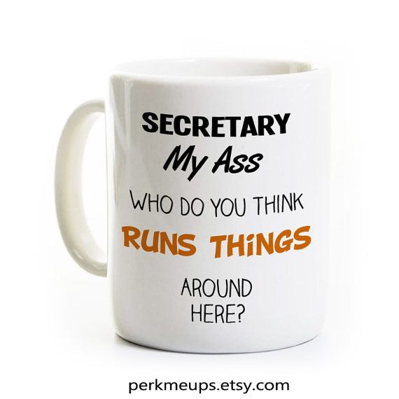 Hilarious but true!  Secretary Gift  Administrative Assistant  Coffee Mug by http://perksandrecreation.etsy.com