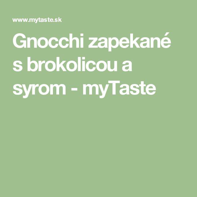 Gnocchi zapekané s brokolicou a syrom - myTaste