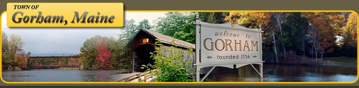 Town of Gorham Maine-Gorham Municipal Center, 75 South Street, Suite 1, Gorham, ME 04038 | (207) 222-1670