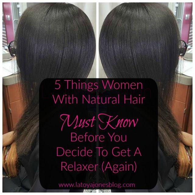 5 Things women with natural hair must know before you decide to get a relaxer (again). www.latoyajonesblog.com