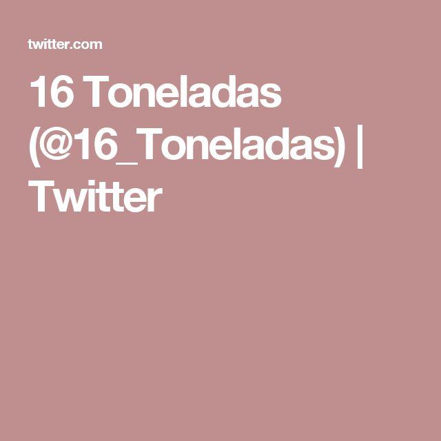 16 Toneladas (@16_Toneladas) | Twitter