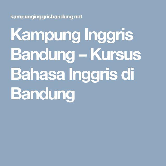Kampung Inggris Bandung – Kursus Bahasa Inggris di Bandung
