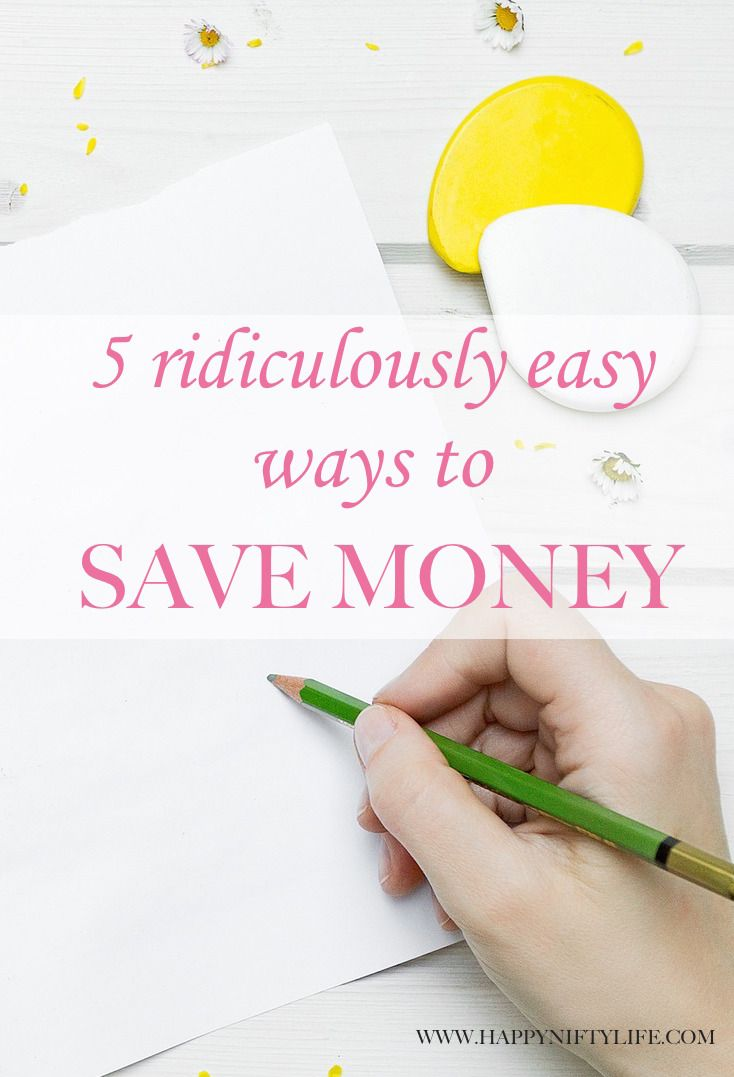 5 RIDICULOUSLY EASY WAYS TO SAVE MONEY - Happy Nifty Life