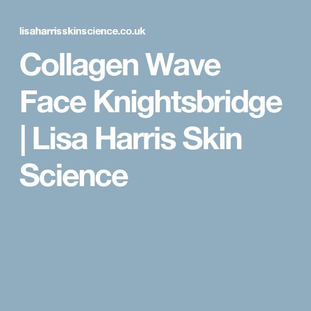 Collagen Wave Face Knightsbridge   Lisa Harris Skin Science