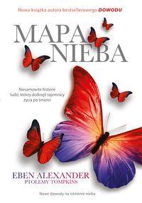 """""""Mapa nieba"""" to kontynuacja wielkiego hitu z 2013 roku – """"Dowód"""". Nowa książka Ebena Alexandera po raz kolejny udowadnia, że istnieje życie po śmierci!  http://www.dom-ksiazki.pl/naukowcy/mapa-nieba"""