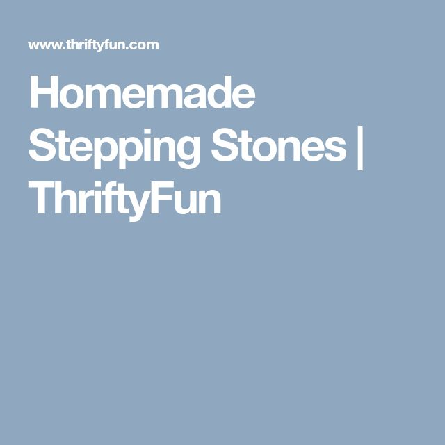 Homemade Stepping Stones | ThriftyFun