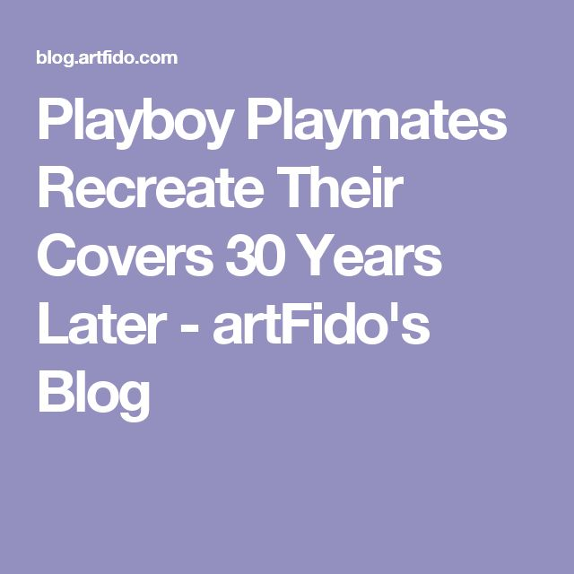 Playboy Playmates Recreate Their Covers 30 Years Later - artFido's Blog
