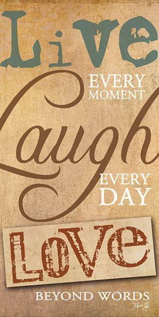 86 best Live, laugh, love images on Pinterest   Words, Beautiful ...