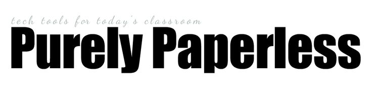 Purely Paperless... a blog designed to help educators utilize technology to improve productivity and engage students.