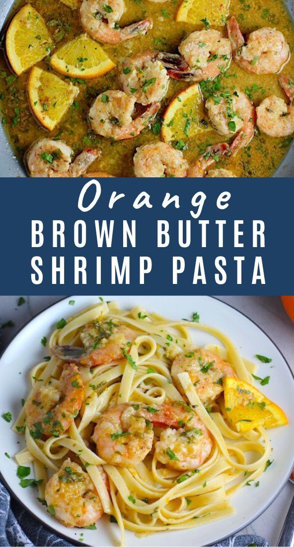 Easy Orange Brown Butter Shrimp Pasta Recipe In 2020 Easy Pasta Recipes Easy Chicken Recipes Easy Dinner Recipes