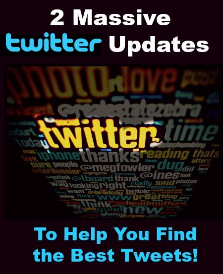 Two Massive Twitter Updates to Help You Find the Best Tweets!  http://www.wonderoftech.com/twitter-search/
