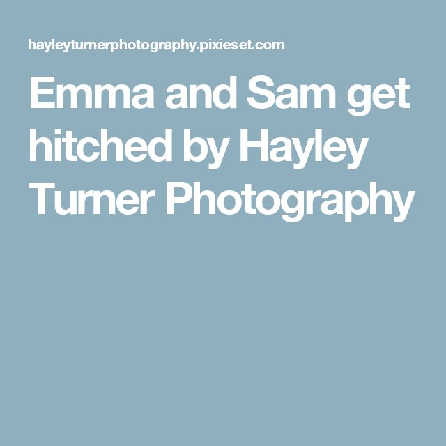 Emma and Sam get hitched by Hayley Turner Photography