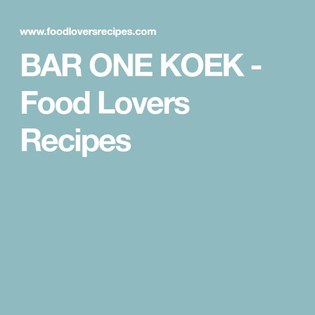 BAR ONE KOEK - Food Lovers Recipes