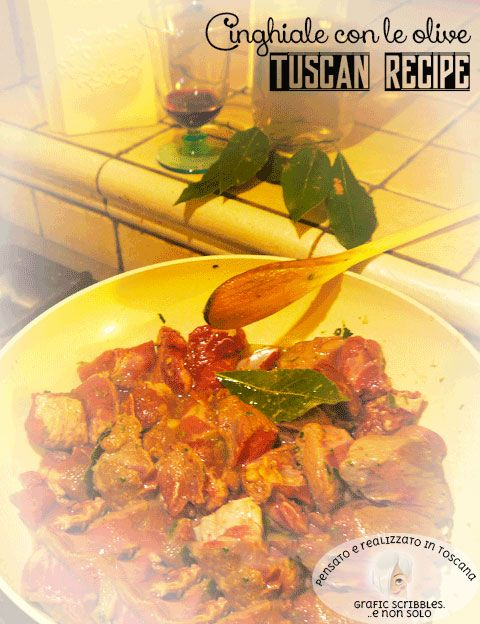 Cinghiale con le olive - Tuscan Recipe http://graficscribbles.blogspot.it/2016/05/cinghiale--olive-tuscan-recipe-Greve-Chianti.html #tuscanrecipe #ricettadelgiorno