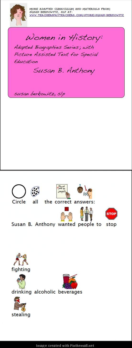 http://www.teacherspayteachers.com/Product/Womens-History-Month-Adapted-Biography-Susan-B-Anthony-special-education-1029915: Adapted biography Susan B Anthony for Women's History Month - created via http://pinthemall.net