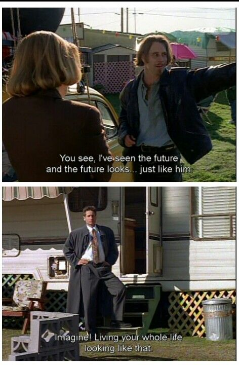 "Humbug ~ hahaha Mulder... ""The future looks... just like him. Imagine. Living your whole life looking like that."" I WISH."