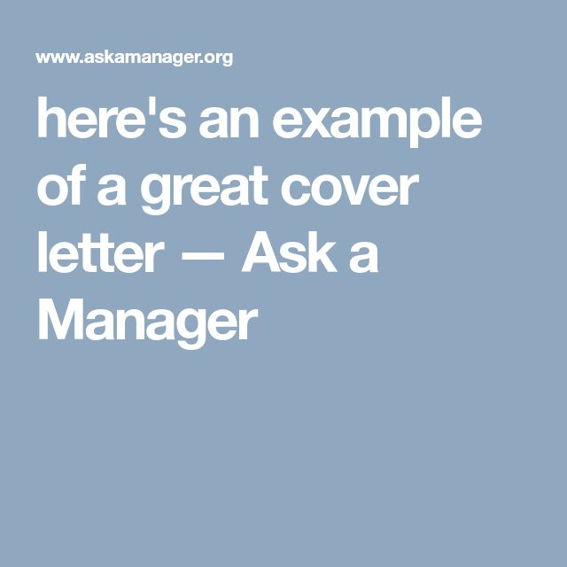 here's an example of a great cover letter — Ask a Manager