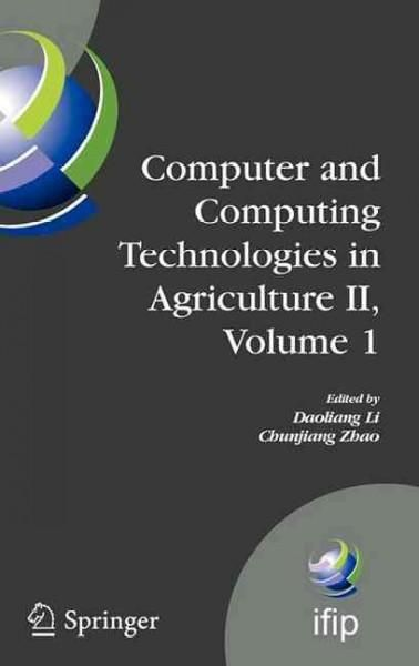 Computer and Computing Technologies in Agriculture II: The Second Ifip International Conference on Computer and C...