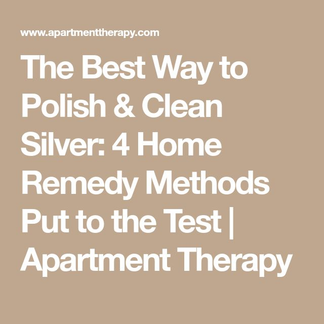 The Best Way to Polish & Clean Silver: 4 Home Remedy Methods Put to the Test | Apartment Therapy