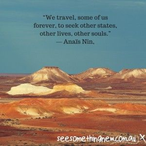 """The Painted Desert near Cooper Pedy in Outback Australia is one of those places where you stand in awe of the diversity of Australia. Image by See Something New Australian Travel Blog. """"We travel, some of us forever, to seek other states, other lives, other souls."""" ― Anaïs Nin"""