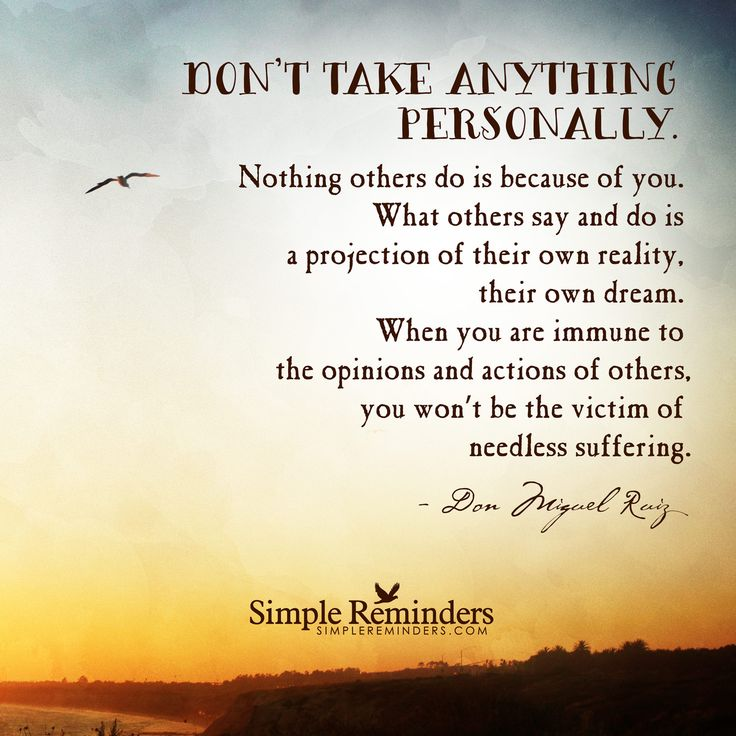 """Don Miguel Ruiz: Don't take anything personally. Nothing others do is because..."" by Don Miguel Ruiz"