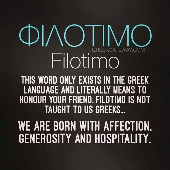 Filotimo.  Which of course includes food of love!