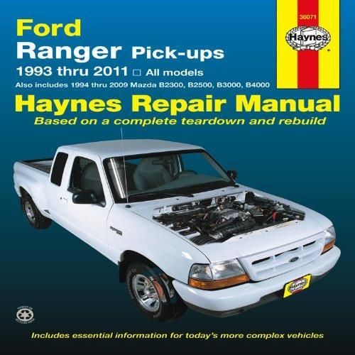 Ford Ranger Pick-ups 1993 thru 2011: 1993 thru 2011 all models - Also includes 1994 thru 2009 Mazda B2300, B2500, B3000, B4000 (Haynes Repai
