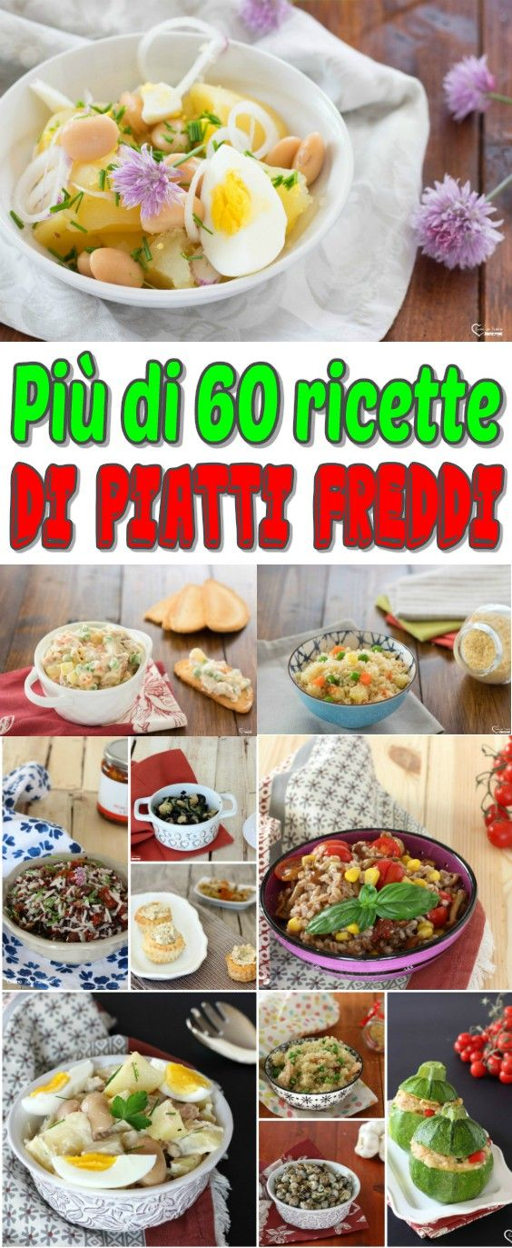 Piu Di 60 Ricette Di Piatti Freddi Ricette Estive Piatti Freddi Ricette E Primi Piatti Freddi