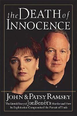 The Death of Innocence : The Untold Story of Jon Benet's Murder 1st Edition