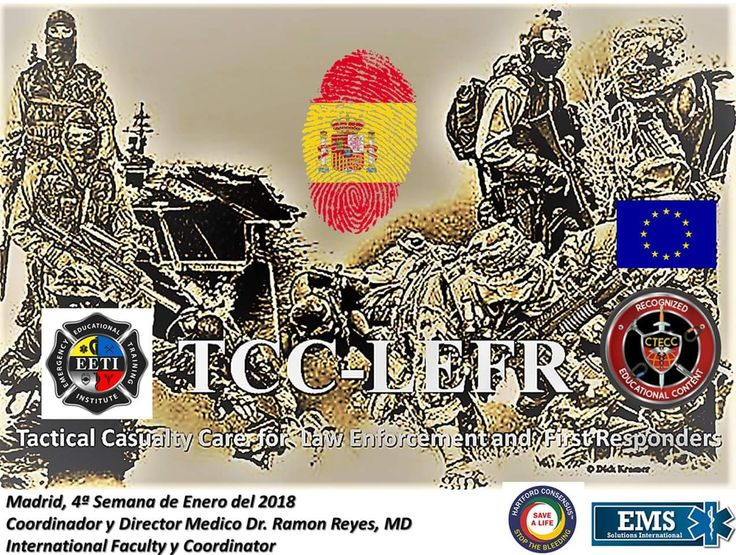 TACTICAL CASUALTY CARE FOR LAW ENFORCEMENT AND FIRST RESPONDER TCC-LEFR Following the Protocols of SWAT Denver Police Department and Colorado Department of Helath  In concordance with the TECC Tactical Emergency Casualty Care by CTECC  Guidelines for First Responder with Duty to Act (Law Enforcement, Firefigtighters not trained as EMSProviders)  Madrid España 3 week February 2018   Dr. Ramon Reyes, MD Faculty, Coordinator and Medical Director…