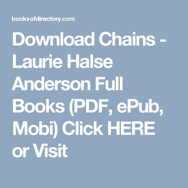 Download Chains - Laurie Halse Anderson Full Books (PDF, ePub, Mobi) Click HERE or Visit