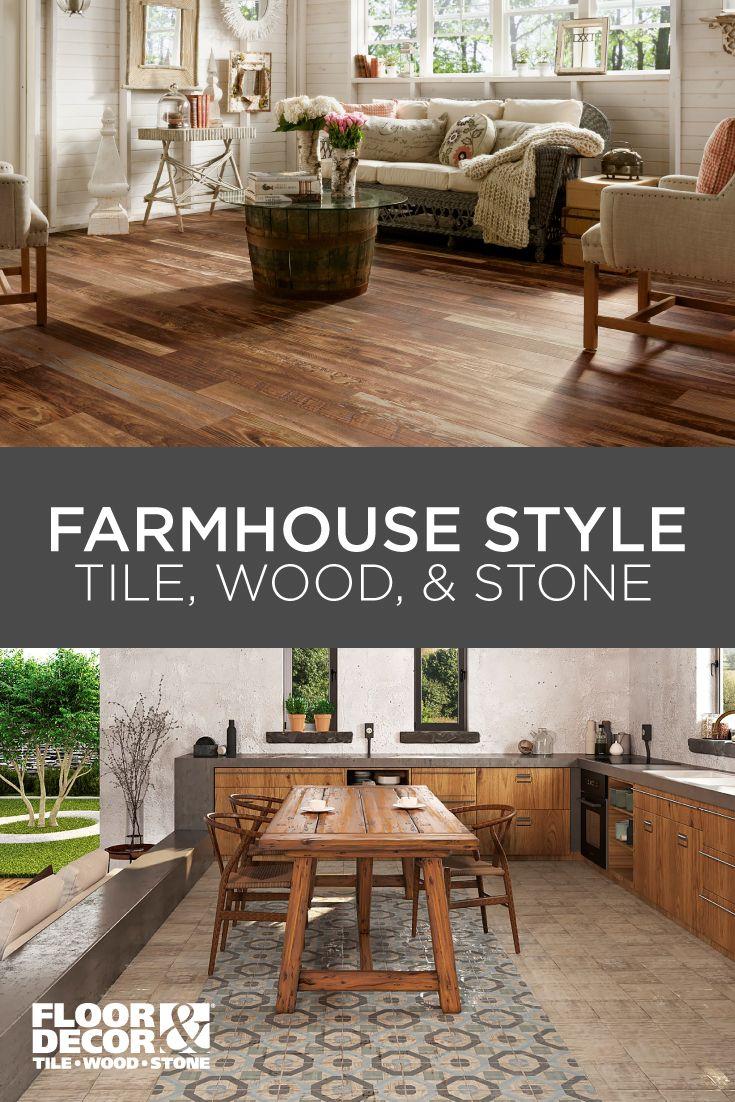 Floor Decor Has Tile Wood And Stone To Help You Create Farmhouse Style Style Tile Farmhouse Style Floor Decor