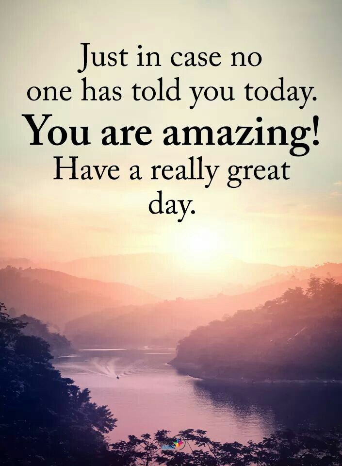 Just in case no one told you today | Good morning quotes