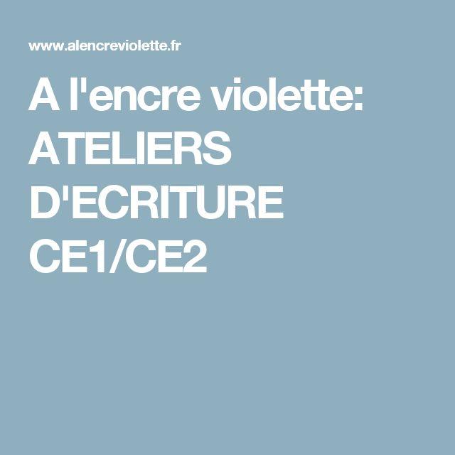 A l'encre violette: ATELIERS D'ECRITURE CE1/CE2
