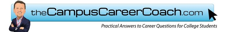 The Campus Career Coach - Practical Answers to Career Questions for College Students