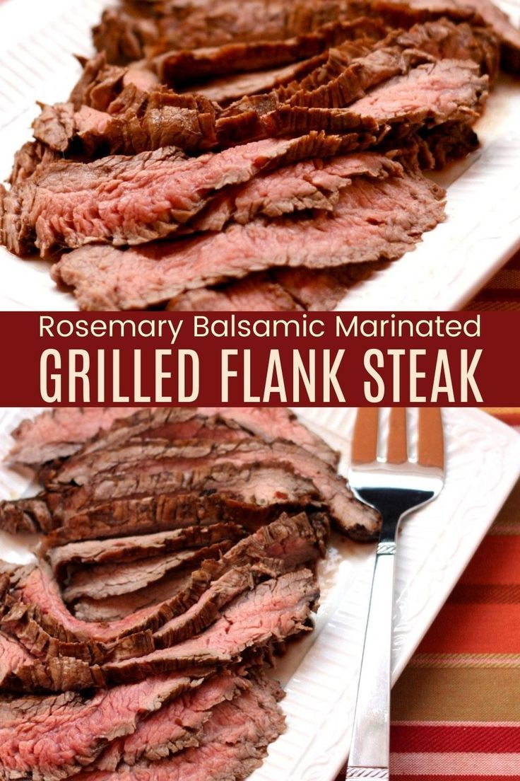 Grilled Flank Steak With Balsamic Marinade Cupcakes Kale Chips Recipe In 2020 Balsamic Marinade Steak Marinade
