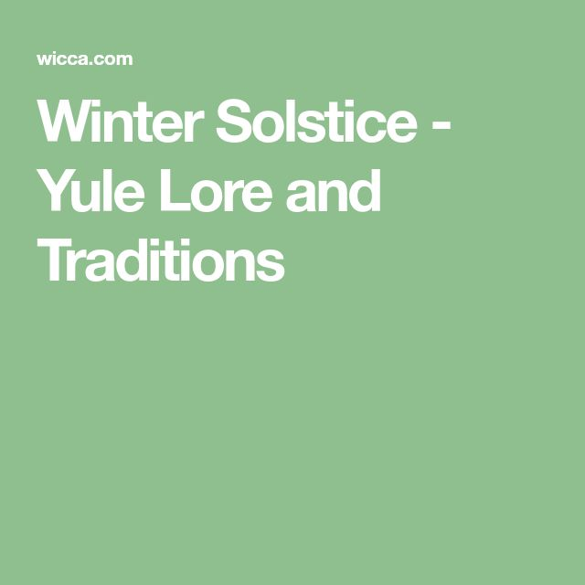 Winter Solstice - Yule Lore and Traditions